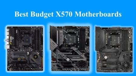Best Budget X570 Motherboards in 2021
